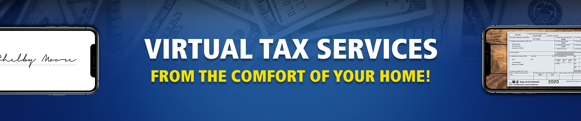 We can prepare taxes anywhere, anytime. Click here to find out the details.